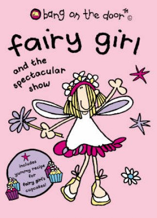 Bang On The Door: Fairy Girl And The Spectacular Show by Bang On The Door