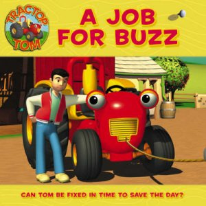 Tractor Tom: A Job For Buzz by Unknown