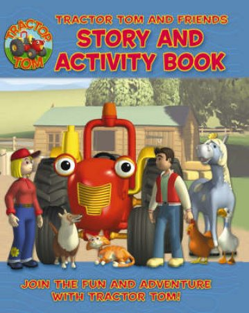 Tractor Tom And Friends: Story And Activity Book by Unknown