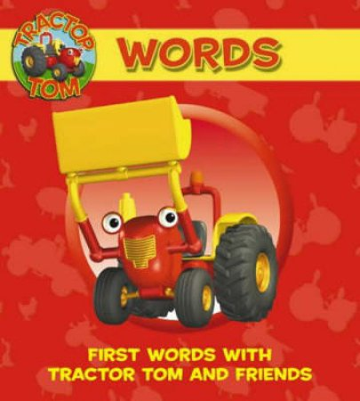 Words: First Words With Tractor Tom And Friends by Unknown