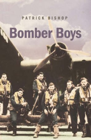 Bomber Boys by Patrick Bishop