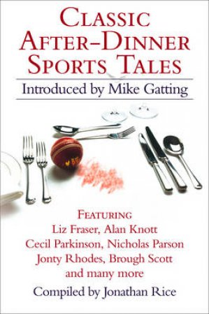 Classic After-Dinner Sports Tales by Jonathan Rice