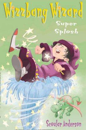 Super Splosh by Scoular Anderson