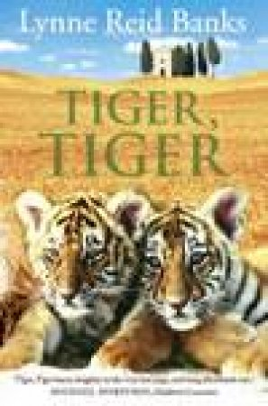 Tiger Tiger by Lynne Reid Banks