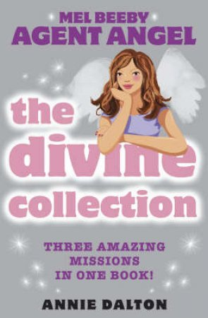 Mel Beeby, Agent Angel: The Divine Collection by Annie Dalton