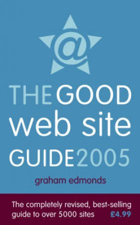 The Good Web Site Guide 2005 by Graham Edmonds