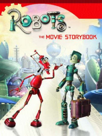 Robots: The Movie Storybook by Unknown