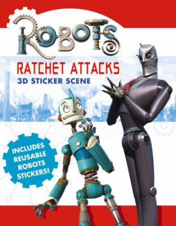 Robots: Ratchet Attacks 3D Sticker Scene Book by Unknown