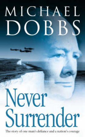 Never Surrender - Tape by Michael Dobbs