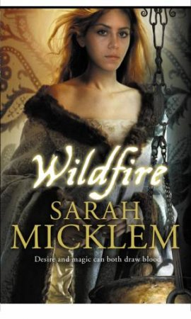 Wildfire by Sarah Micklem