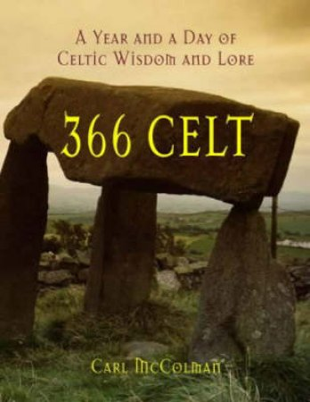366 Celt A Year And A Day Of C by Carl McColman