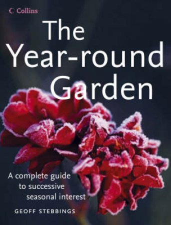 The Year-Round Garden by Geoff Stebbings