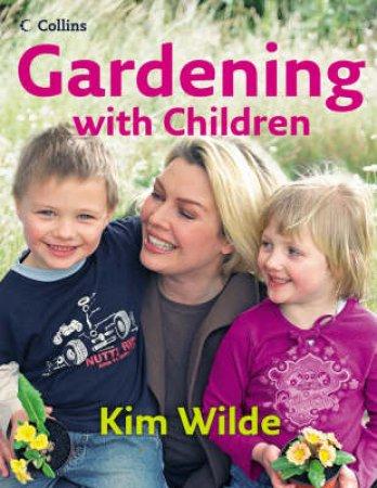 Gardening With Children by Kim Wilde