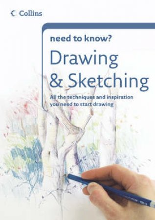 Collins Need To Know: Drawing And Sketching by Unknown