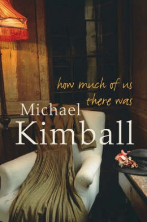 How Much Of Us There Was by Michael Kimball