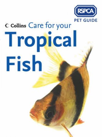 RSPCA: Care For Your Tropical Fish by Unknown