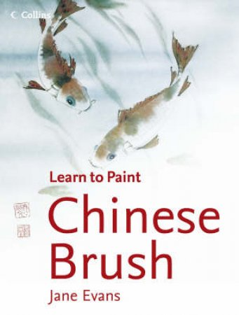 Learn To Paint: Chinese Brush by Jane Evans