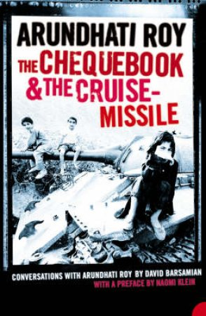 The Chequebook & The Cruise-Missile by Arundhati Roy & David Barsamian