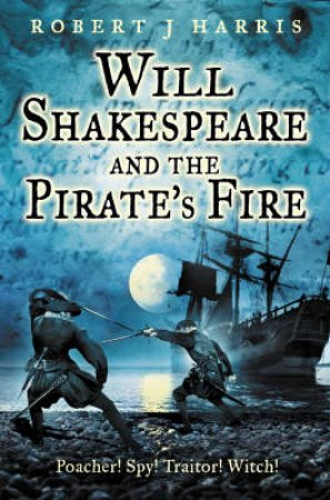 Will Shakespeare And The Pirat by Robert J Harris