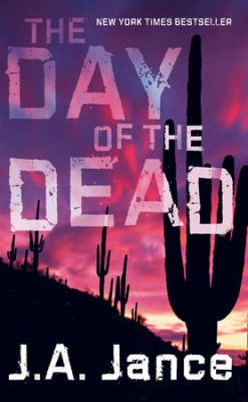 The Day Of The Dead by J A Jance