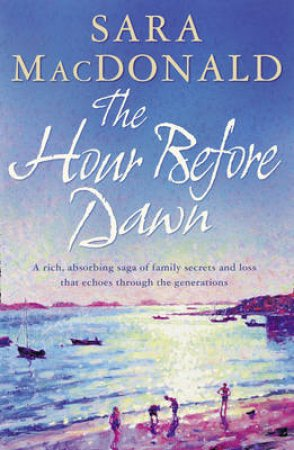 The Hour Before Dawn by Sara Macdonald