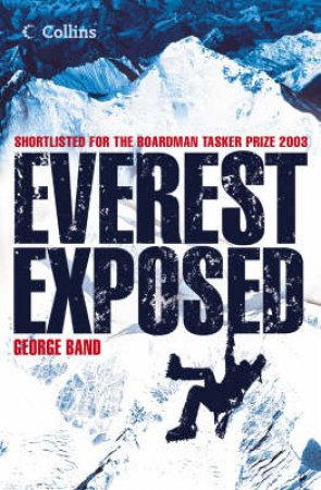 Everest Exposed by George Band