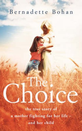 The Choice by Bernadette Bohan