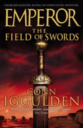 The Field Of Swords by Conn Iggulden