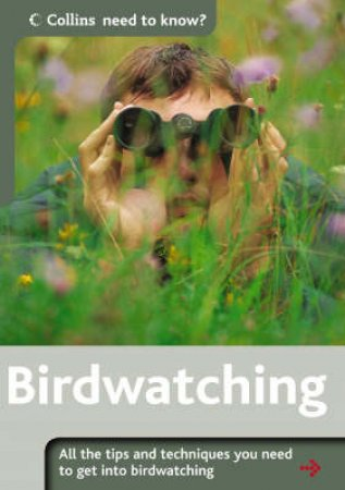 Collins Need To Know?: Birdwatching by Unknown