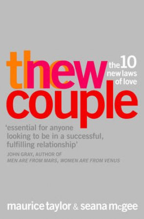 The New Couple: The 10 New Laws Of Love by Marice Taylor & Seana McGee
