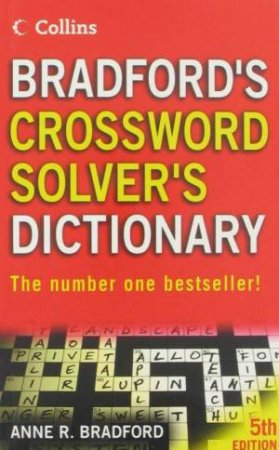 Collins: Bradford's Crossword Solver's Dictionary - 5 Ed by Anne R Bradford