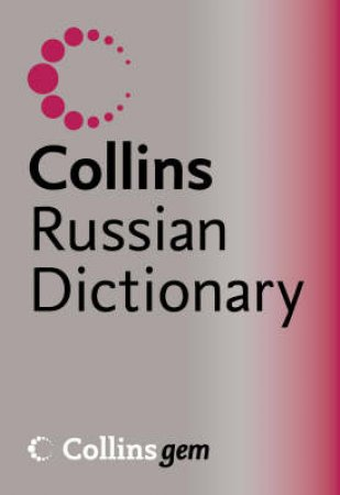Collins Gem Russian Dictionary by Unknown