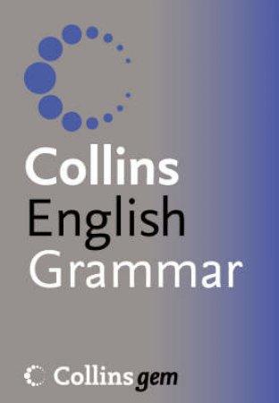 Collins Gem: Collins English Grammar by Unknown