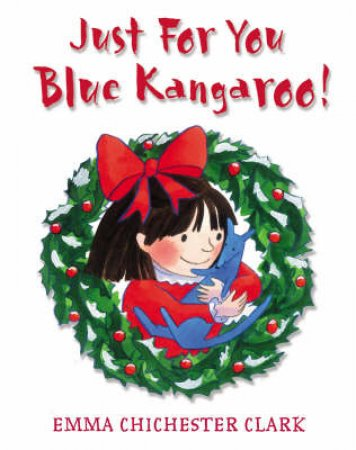 Just For You Blue Kangaroo! by Emma Chichester Clark