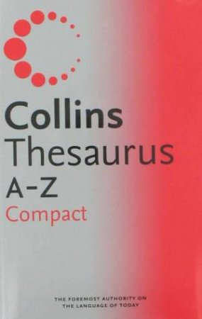 Collins Thesaurus A-Z Compact by Various