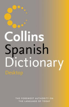 Collins Desktop Spanish Dictionary by Unknown