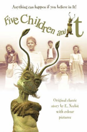 Five Children And It: The Novel by Edith Nesbit