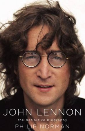 John Lennon: The Definitive Biography by Philip Norman