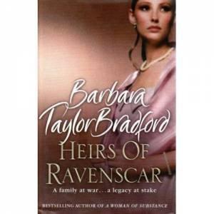 The Heirs of Ravenscar by Barbara Taylor Bradford