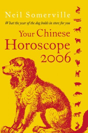 Your Chinese Horoscope 2006 by Neil Somerville