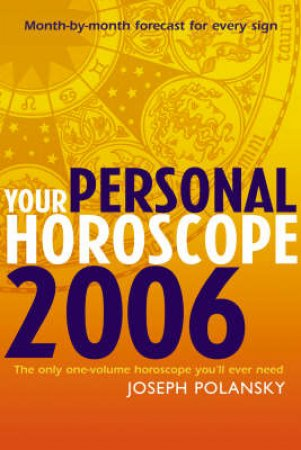 Your Personal Horoscope 2006 by Joseph Polansky