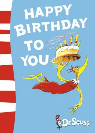 Dr Seuss: Happy Birthday To You! by Dr Seuss