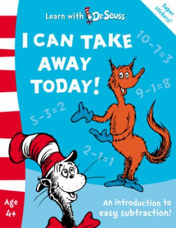 Can Take Away Today! An Introduction To Easy Subtraction! by Dr Seuss