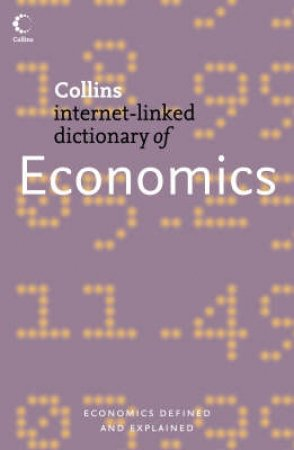 Collins Internet-Linked Dictionary Of Economics by Dr Christopher Pass