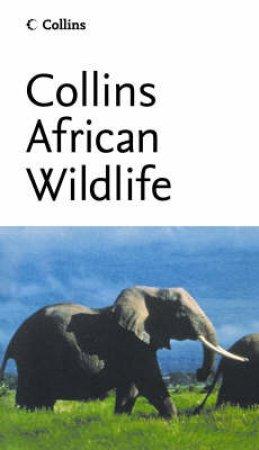 Collins African Wildlife by Peter C Alden