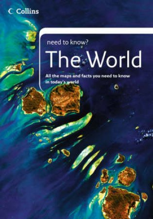 Collins Need To Know: The World by Unknown