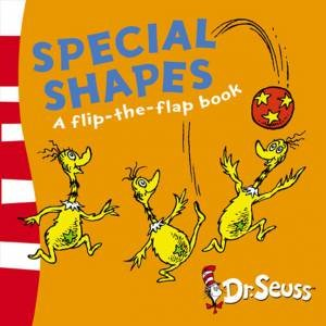 Dr Seuss: Special Shapes - A Lift-The-Flap Book by Dr Seuss