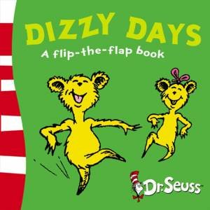 Dr Seuss: Dizzy Days: A Flip-The-Flap Book by Dr Seuss