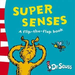 Super Senses - A Lift-The-Flap Book by Dr Seuss