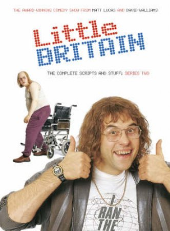 Little Britain: The Complete Scripts And Stuff - Series 2 by Matt Lucas & David Williams